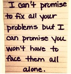 I know I can't fix all your problems, but I wish I could take away your pain. I hate seeing you like this.