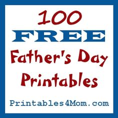 100 Awesome (and free) father's day printable gifts! There are too many to chose from. I especially love the 1st one!