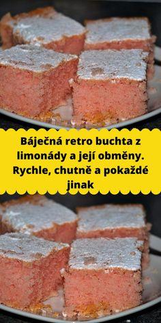 Báječná retro buchta z limonády a její obměny. Rychle, chutně a pokaždé jinak Ham, Sweet, Food, Candy, Hams, Eten, Meals, Diet