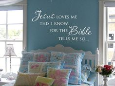 Jesus love me this I know for the Bible tells me so vinyl wall decal