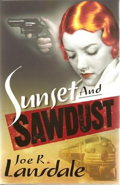 Joe R. Lansdale - Sunset and Sawdust