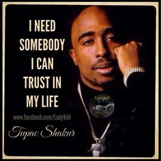 The only one I trust is God. Prove me wrong. Tupac Quotes, Gangsta Quotes, Swag Quotes, Wisdom Quotes, Me Quotes, Eazy E Quotes, Tupac Lyrics, Rapper Quotes, Rapper Art