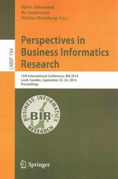 Perspectives in Business Informatics Research: 13th International Conference, Bir 2014, Lund, Sweden, September 2...