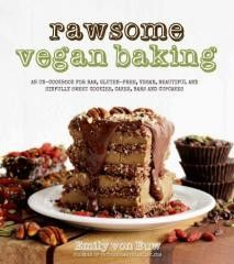 "Rawsome Vegan Baking: An Un-cookbook for Raw, Gluten-free, Vegan, Beautiful and Sinfully Sweet Cookies, Cakes, Bars and Cupcakes The creator of the award-winning ""This Rawsome Vegan Life"" blog present"