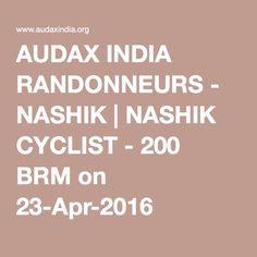 AUDAX INDIA RANDONNEURS - NASHIK | NASHIK CYCLIST - 200 BRM on 23-Apr-2016