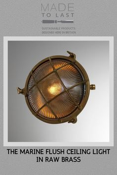 Marine inspired Solid Raw Brass IP Rated Flush Ceiling light complete with Clear Prismatic Glass Diffuser. Compatible with retro-fit LED Lamps / Alternative finishes available on request. Modern Flush Ceiling Lights, Wall Lights, Glass Diffuser, Light Fittings, Industrial Style, Marines, Solid Brass, Lamps, Alternative