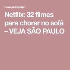 Netflix: 32 filmes para chorar no sofá – VEJA SÃO PAULO