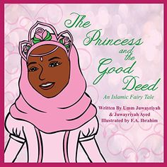 The Princess and the Good Deed by Umm Juwayriyah http://www.amazon.com/dp/1935437933/ref=cm_sw_r_pi_dp_v064ub056EQS9