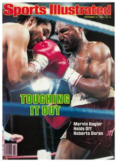 Marvin Hagler Beats Roberto Duran This Day November 1983 and retains his middleweight crown Roberto Duran lbs Marvin Hagler lbs UD in round 15 . Marvelous Marvin Hagler, Sports Magazine Covers, Sports Ilustrated, Si Cover, Sports Illustrated Covers, Boxing History, Leg Training, Hard Bodies, Muscle Building Workouts