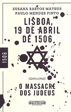 Known as the Easter massacre, it refers to the slaughter of Jews in 1506 in Lisbon. Beginning when the people of Lisbon needed a scapegoat to blame for the black plague, Jews were forcibly converted to avoid expulsion. Eventually, the Portuguese killed more than 2,000 Jews over 2 days.