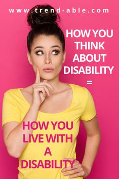 How you think about disability is how you live with a disability. #invisibledisability #trendable