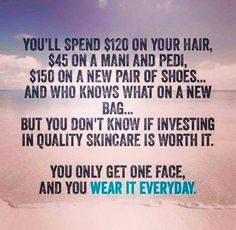 You only have one face...be kind to it! Contact me today! 562/843-0234; www.marykay.com/denine