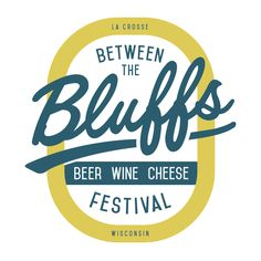 Between the Bluffs Beer Wine and Cheese Fest
