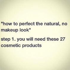 Funny Natural Makeup Memes, check it out at http://makeuptutorials.com/beauty-memes/