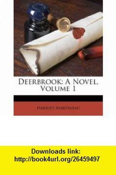 Deerbrook A Novel, Volume 1 (9781175244611) Harriet Martineau , ISBN-10: 1175244619  , ISBN-13: 978-1175244611 ,  , tutorials , pdf , ebook , torrent , downloads , rapidshare , filesonic , hotfile , megaupload , fileserve