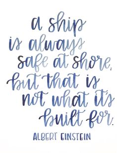 Albert Einstein Quote / A Ship is Always Safe at Shore / Hand lettering / Watercolor Quote / Calligraphy Print / Einstein Quote / einstein quotes movie quotes fathers quotes women quotes quotes Change Quotes, Quotes To Live By, Me Quotes, Navy Quotes, Quotes To Frame, People Quotes, Lyric Quotes, Ship Quotes, Beach Quotes