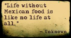 #Quotes Mexican food