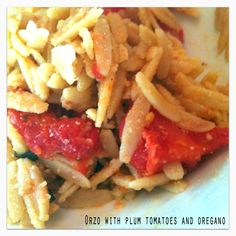 Orzo with Plum Tomatoes and Oregano. www.kindbydesign.blogspot.com # ...