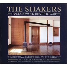 'The Shakers' ~ beautiful companion book to the Ken Burns documentary. Ken Burns, Documentary, Friends, Music, Outdoor Decor, Books, Beautiful, Home, Amigos