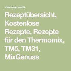 Rezeptübersicht, Kostenlose Rezepte, Rezepte für den Thermomix, TM5, TM31, MixGenuss