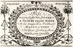 """18th century trade card: """"Ross Joiner, Carver, Gilder & Picture Frame Maker, At his Composition Ornament Manufactory, No. 113 Great Portland Street, Portland Chapel."""""""