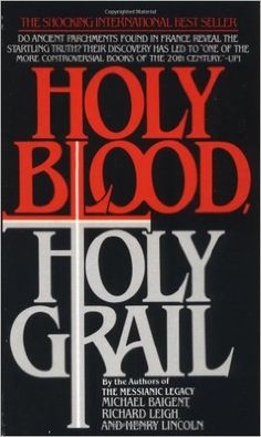 """Holy Blood, Holy Grail: Very interesting book, similar to """"Da Vinci Code""""."""