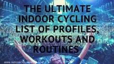 Indoor Cycling Workout Profiles With Playlists and Instructions