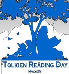 March 25 is Tolkien Reading Day. This day is an annual event, launched by The Tolkien Society in 2003. It has the aim of encouraging the reading of the works of J.R.R. Tolkien, and the use of Tolkien's works in education and library groups. The date was chosen in honour of the fall of Sauron, in Tolkien's The Lord of the Rings.  The day was originally suggested by columnist Sean Kirst, of the Syracuse, NY Post-Standard newspaper. He has organized Tolkien Reading Days every year since 2008.