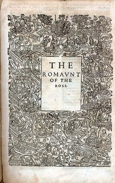 The Workes of our Antient and Learned English Poet, Geffrey Chaucer - London, printed by Adam Islip, 1598. Sp Coll Bo3-b.1: title page of The Romaunt of the Rose