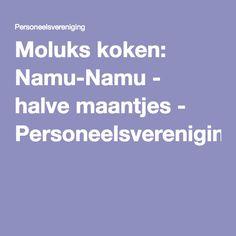 Moluks koken: Namu-Namu - halve maantjes - Personeelsvereniging