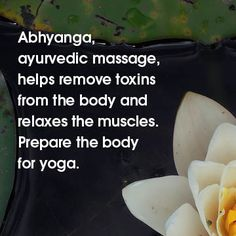 #abhyanga, ayurvedic massage helps remove toxins from the body & relaxes the muscles. #yoga