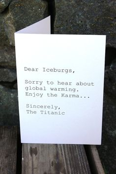 "This might just be the funniest card ever. Except that ""icebergs"" is spelled incorrectly..."