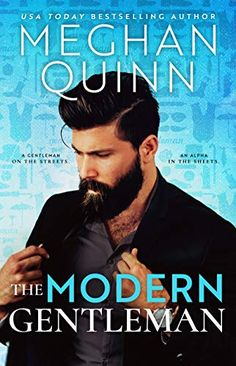 Romance Books Free: The Modern Gentleman by Meghan Quinn Free Reading New Romance Books, Best Romance Novels, New Books, Good Books, Books To Read, Contemporary Romance Books, Modern Gentleman, Book Boyfriends, Bestselling Author