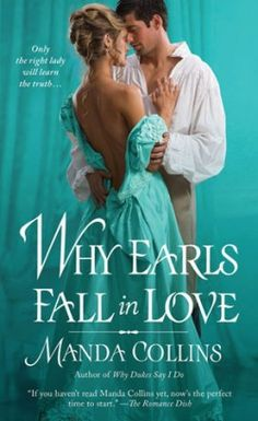 """Read """"Why Earls Fall in Love"""" by Manda Collins available from Rakuten Kobo. Society often makes strange bedfellows—and even more surprising betrothals. IS IT A REASON FOR ROMANCE? In Why Earls F. Historical Romance Novels, Romance Novel Covers, Historical Fiction, Book Cover Art, Book Art, Book Authors, Fiction Books, Book Lovers, Falling In Love"""
