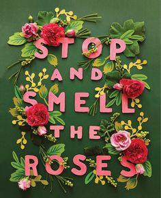 ►Parar y oler las rosas.