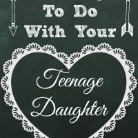20 Things To Do With A Teenage Daughter