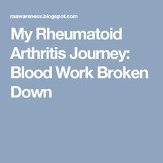 My Rheumatoid Arthritis Journey: Blood Work Broken Down