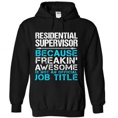 Residential Supervisor T Shirts, Hoodies Sweatshirts. Check price ==► http://store.customtshirts.xyz/go.php?u=https://www.sunfrog.com/Funny/Residential-Supervisor-3319-Black-Hoodie.html?41382