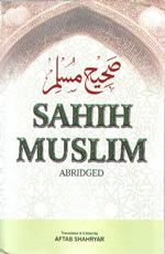Sahih Muslim Abridged (In One Volume) Tr& Ed By Aftab Shahryar  Sahih Muslim Abridged (English Only) Translated and Edited by Aftab Shahryar Paperback 407 Pages Published by Islamic Book Service  Imam Muslims Al--Jami as-Sahih  Summarised in one Volume