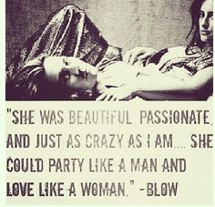 Blow- I love this movie