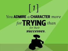 #1: You admire a character for trying more than for their successes  22 Rules to Phenomenal #Storytelling