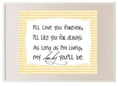Ill love you forever, Ill like you for always. As long as Im living, my baby youll be 8x10 Poster Print. $15.00, via Etsy.