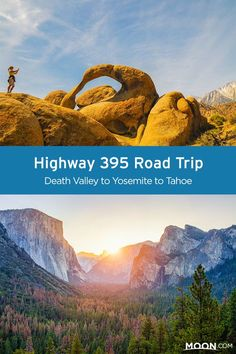 Epic road trip route: Drive Highway 395 in California from Death Valley to Tahoe (and hit up Yosemite along the way) all in a single week!
