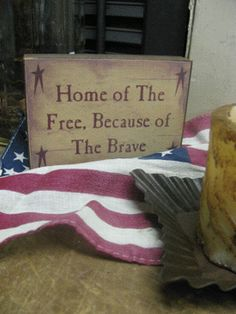 Home of The Free Saying Block | Primitive Americana Décor | Gainers Creek Crafts