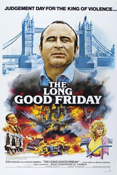 The Long Good Friday Stars: Bob Hoskins, Helen Mirren, Paul Freeman, Leo Dolan, Pierce Brosnan ~ Director: John Mackenzie (Nominated for 1 BAFTA Film Award) 1980's Movies, Film Movie, Movies To Watch, Movies Online, Movies 2019, Posters Uk, Movie Posters, The Long Good Friday, Friday Movie