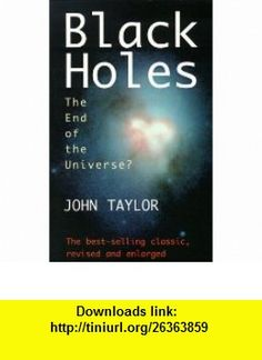 Black Holes The End of the Universe? (9780285634435) John Taylor , ISBN-10: 0285634437  , ISBN-13: 978-0285634435 ,  , tutorials , pdf , ebook , torrent , downloads , rapidshare , filesonic , hotfile , megaupload , fileserve