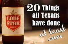 If you're a Texan, you've done all of these things — and probably still do them.