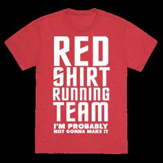 """Red shirt running team. I'm probably not gonna make it."" Running Tank"