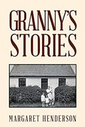 Granny's Stories by Margaret Henderson - OnlineBookClub.org Book of the Day! @mkhenderson36 @OnlineBookClub