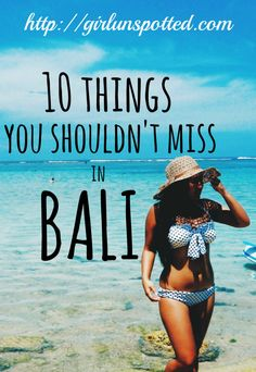 10 Things You Shouldn't Miss in Bali